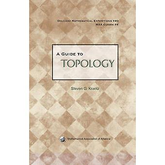 A Guide to Topology by Steven G. Krantz - 9780883853467 Book
