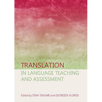 Translation in Language Teaching and Assessment by Dina Tsagari - 978