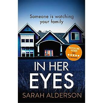 In Her Eyes - an unputdownable - twisty psychological thriller by Sara