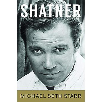 Shatner by Michael Seth Starr - 9781495082689 Book