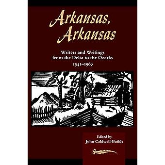 Arkansas - Arkansas - Writers and Writings from the Delta to the Ozark