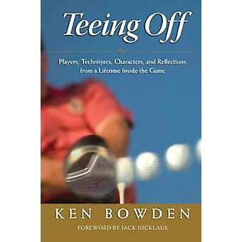 Teeing Off - Players - Techniques - Characters - Experiences - and Ref