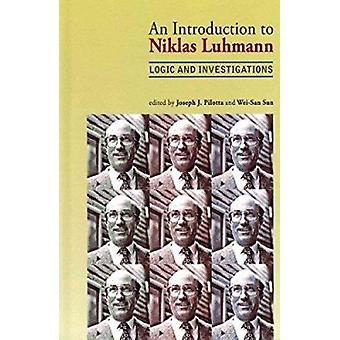 An Introduction to Niklas Luhmann - Logic and Investigations by Joseph