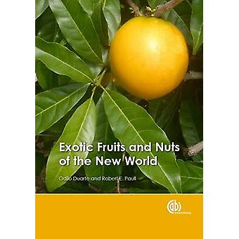 Exotic Fruits and Nuts of the New World by Robert E. Paull - Odilo Du