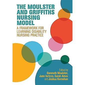 The Moulster and Griffiths Learning Disability Nursing Model - A Frame