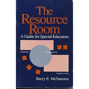 Resource Room - A Guide for Special Educators by Barry E. McNamara - 9