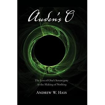 Auden's O: The Loss of One's Sovereignty in the Making of Nothing
