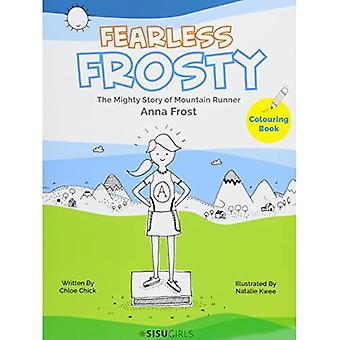 Fearless Frosty: The Mighty Story Of Mountain Runner Anna Frost