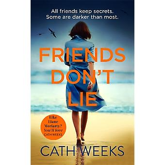 Friends Dont Lie by Weeks & Cath