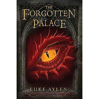 The Forgotten Palace - An adventure in Presadia by Luke Aylen - 978178