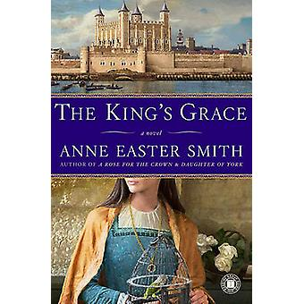 The King's Grace by Anne Easter Smith - 9781416550457 Book