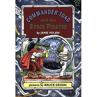 Commander Toad and the Space Pirates by Jane Yolen - 9780698114197 Bo