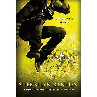 Instinct - Chronicles of Nick by Sherrilyn Kenyon - 9781250063878 Book