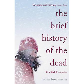 The Brief History of the Dead by Brockmeier & Kevin