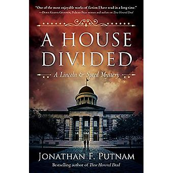 A House Divided - A Lincoln and Speed Mystery by Jonathan F. Putnam -