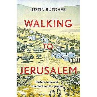 Walking to Jerusalem - Blisters - hope and other facts on the ground b