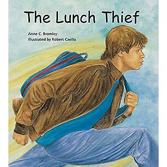 The Lunch Thief - A Story of Hunger - Homelessness and Friendship by A