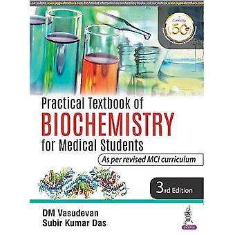Practical Textbook of Biochemistry for Medical Students by DM Vasudev