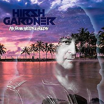 Hirsh Gardner - My Brain Needs a Holiday [CD] USA import