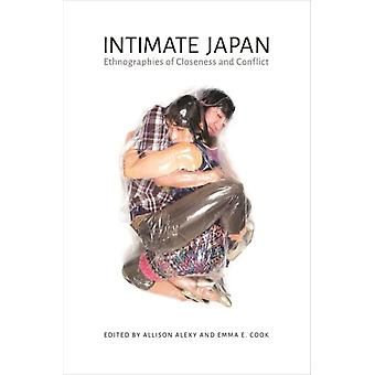 Intimate Japan by Contributions by Allison Alexy & Contributions by Emma E Cook & Contributions by S P F Dale & Contributions by Laura Dales & Contributions by Kathryn E Goldfarb & Contributions by Yukari Kawahara & Co