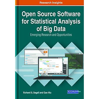 Open Source Software for Statistical Analysis of Big Data by Edited by Richard S Segall & Edited by Gao Niu