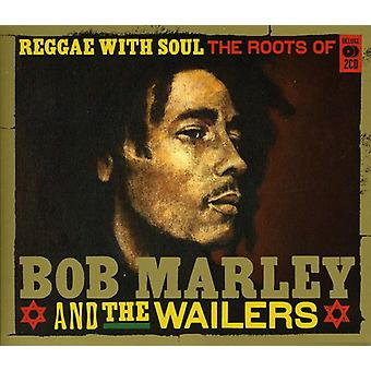 Reggae With Soul: Roots Of Bob Marley & The Wailer [CD] USA import