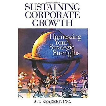 Sustaining Corporate Growth: Harnessing Your Critical Competencies