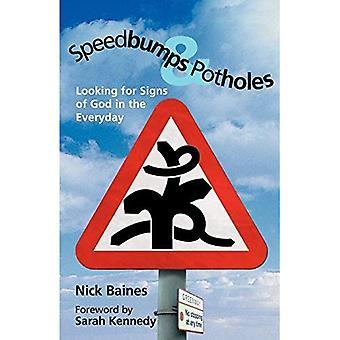 Speedbumps and Potholes