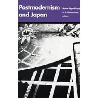 Postmodernism and Japan by Edited by Masao Miyoshi & Edited by Harry Harootunian
