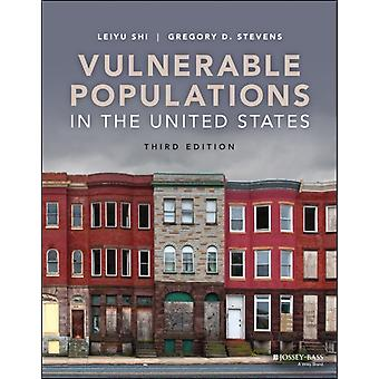 Vulnerable Populations in the United States by Leiyu ShiGregory D. Stevens