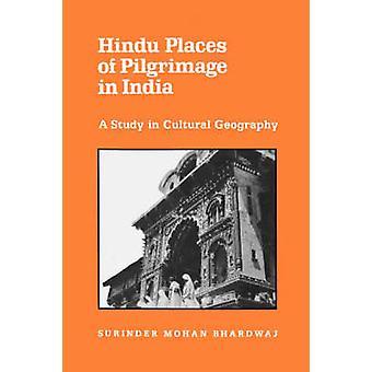 Hinduiska pilgrimsfärdsplatser i Indien - En studie i kulturgeografi av
