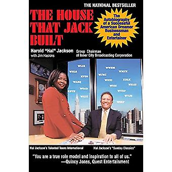 The House That Jack Built - The Autobiography of a Successful American