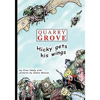 Quarry Grove - Hicky Gets His Wings by Clive Tandy - R. James McLean -