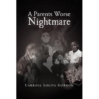 A Parents Worse Nightmare by Carroll Gordon - 9781453588734 Book