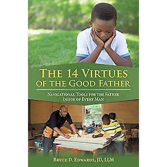 The 14 Virtues of the Good Father - Navigational Tools for the Father