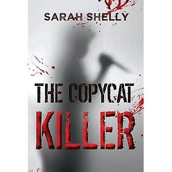 The Copycat Killer by Sarah Shelly - 9781784656980 Book