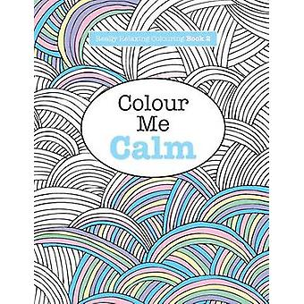 Really RELAXING Colouring Book 2 - Colour Me Calm by Elizabeth James -