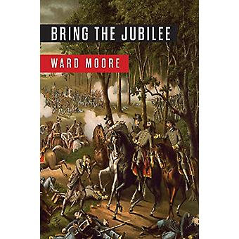 Bring the Jubilee by Ward Moore - 9781946963307 Book