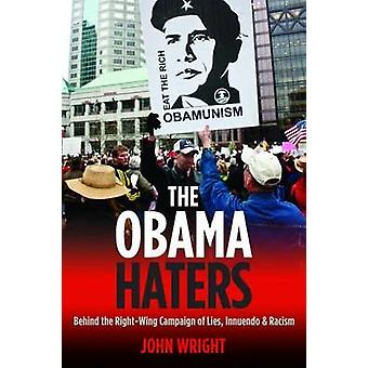 The Obama Haters by John Wright
