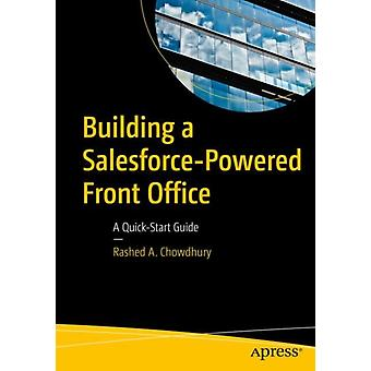 Building a SalesforcePowered Front Office by Rashed A. Chowdhury