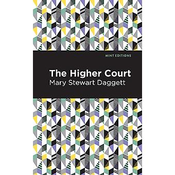 The Higher Court by Mary Daggett & Contributions by Mint Editions