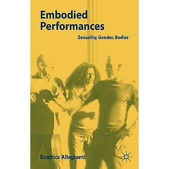 Embodied Performances von Allegranti & Beatrice