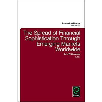 The Spread of Financial Sophistication Through Emerging Markets Worldwide by Kensinger & John W.