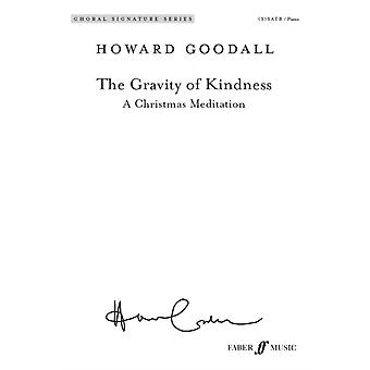 The Gravity of Kindness by Lyrics by Naomi Shihab Nye & By composer Howard Goodall