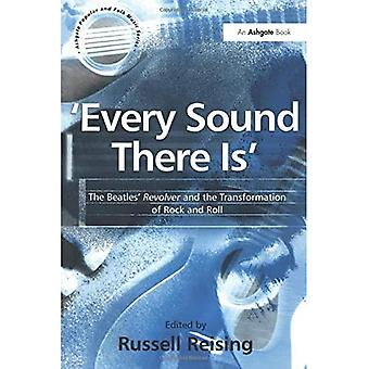 Every Sound There is:  The Beatles'   Revolver  and the Transformation of Rock and Roll (Ashgate Popular and Folk Music Series)
