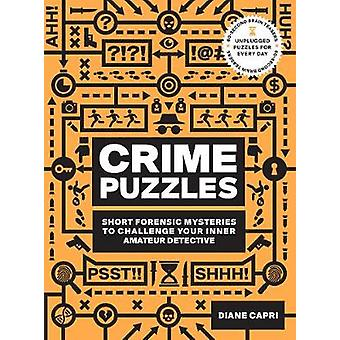 60Second Brain Teasers Crime Puzzles Short Forensic Mysteries to Challenge Your Inner Amateur Detective Puzzle Books