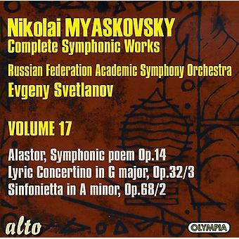 N. Myaskovsky - Nikolai Myaskovsky: Complete Symphonic Works, Vol. 17 [CD] USA import