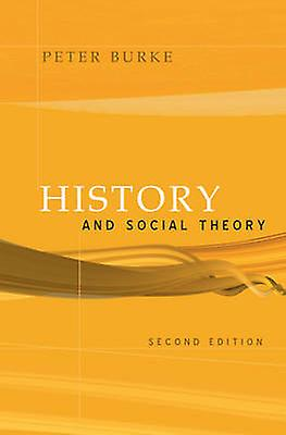 History and Social Theory (2nd Revised edition) by Peter Burke - 9780