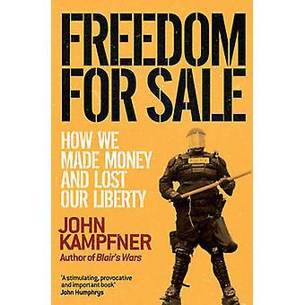 حرية للبيع-كيف قدمت المال وفقدان حريتنا من جون كامب