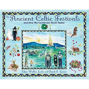 The Ancient Celtic Festivals - And How We Celebrate Them Today (2nd Re